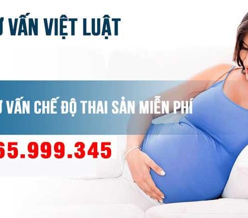 LUẬT SƯ TƯ VẤN CHẾ ĐỘ THAI SẢN MIỄN PHÍ 0965999345