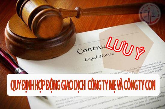 Quy định về ký kết hợp đồng giữa công ty mẹ và công ty con cần lưu ý