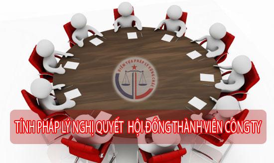 Những lưu ý về tính pháp lý nghị quyết hội đồng thành viên công ty