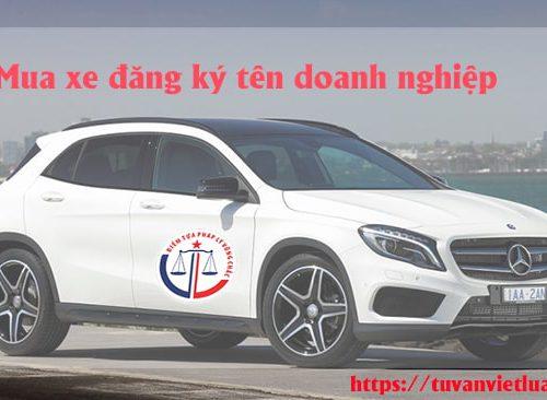 Mua xe đăng ký tên doanh nghiệp