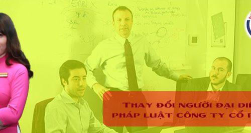 Thay đổi người đại diện pháp luật công ty cổ phần