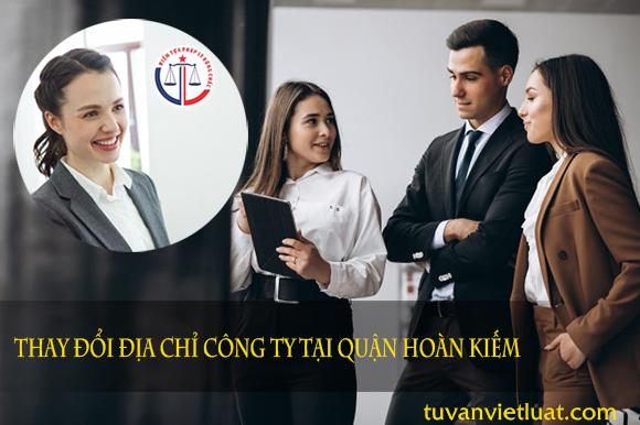 Thay đổi địa chỉ công ty tại quận Hoàn Kiếm