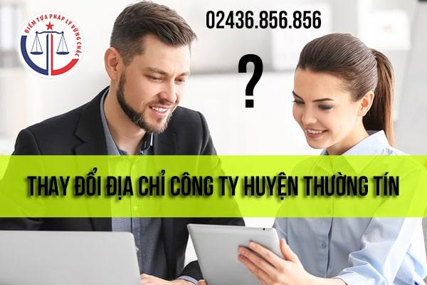 Thay đổi địa chỉ công ty Huyện Thường Tín