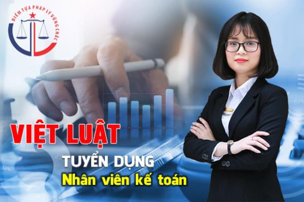 Công ty tư vấn Việt Luật tuyển dụng nhân viên kế toán